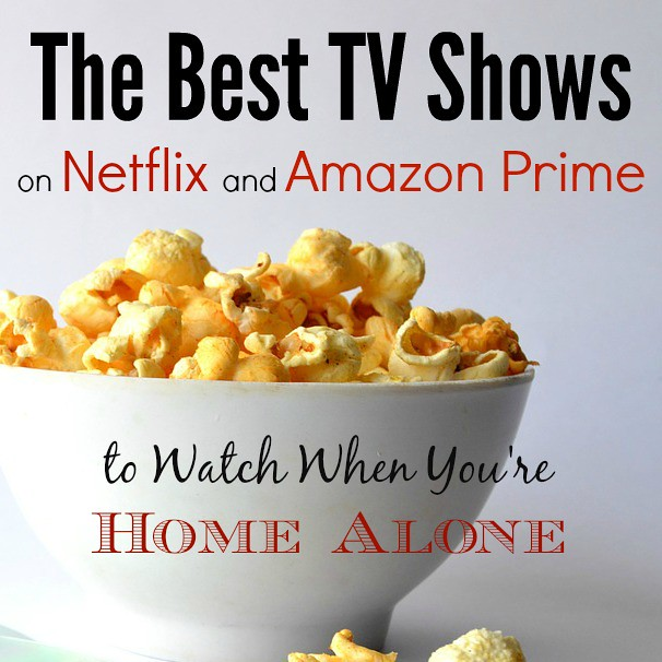 The-Best-TV-Shows-on-Netflix-and-Amazon-Prime-to-Watch-When-Youre-Home-Alone-Pin