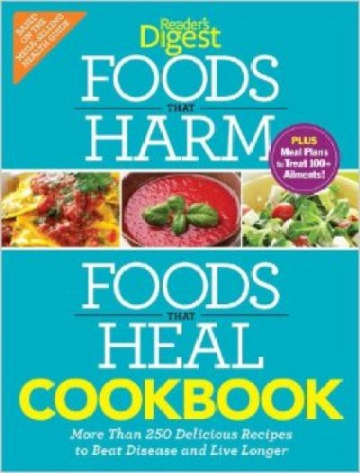 Foods that Harm and Foods that Heal Cookbook: 250 Delicious Recipes to Beat Disease and Live Longer
