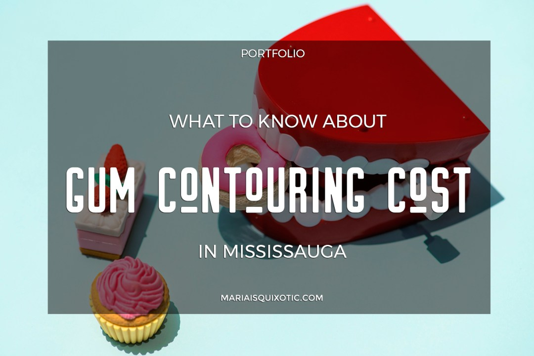 How much does gum contouring cost in Mississauga?