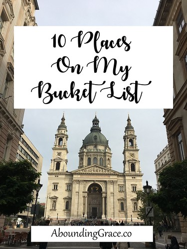 10 Places On My Bucket List