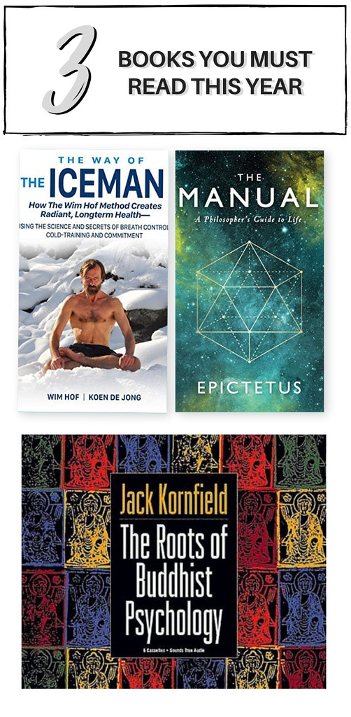 Books to Read this Year - The Way of the Iceman by Wim Hof and Koen De Jong, The Manual by Epictetus, The Roots of Buddhist Psychology by Jack Kornfield