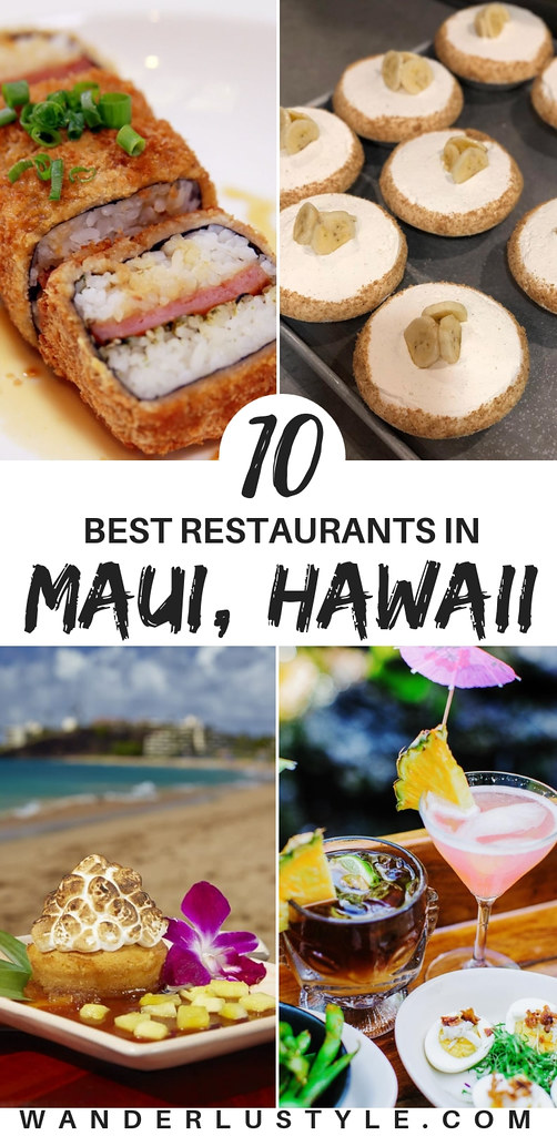 10 Best Restaurants to Eat at in Maui - Maui Tips, Things to do Maui, Maui Eats, Maui Food, Hawaii Food, Hawaii Things to do | Wanderlustyle.com