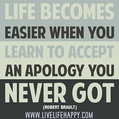 Life becomes easier when you learn to accept a...