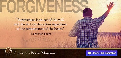 Forgiveness is an act of the will, and the will can function regardless of the temperature of the heart  - Corrie ten Boom
