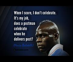 """When I Score, I don't Celebrate...""..."