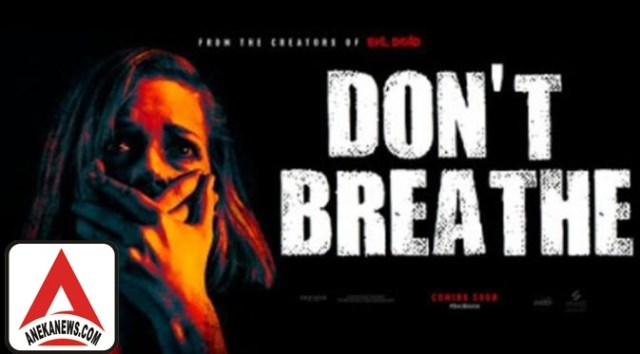 #Gosip Top :Film Horor Don't Breathe Geser Suicide Squad di Box Office AS