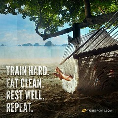 Train hard... Then enjoy a well deserved rest!...