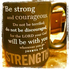 Be strong and courageous - #strength #inspirat...