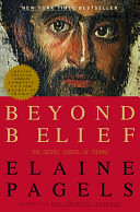 Beyond Belief, by Elaine Pagels