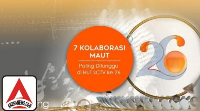 #Gosip Top :7 Kolaborasi Maut Paling Ditunggu di HUT SCTV ke-26