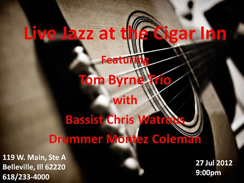 Tom Byrne Trio @ Cigar Inn 27 Jul