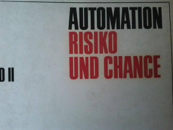 AUTOMATION   RISIKO UND CHANCE