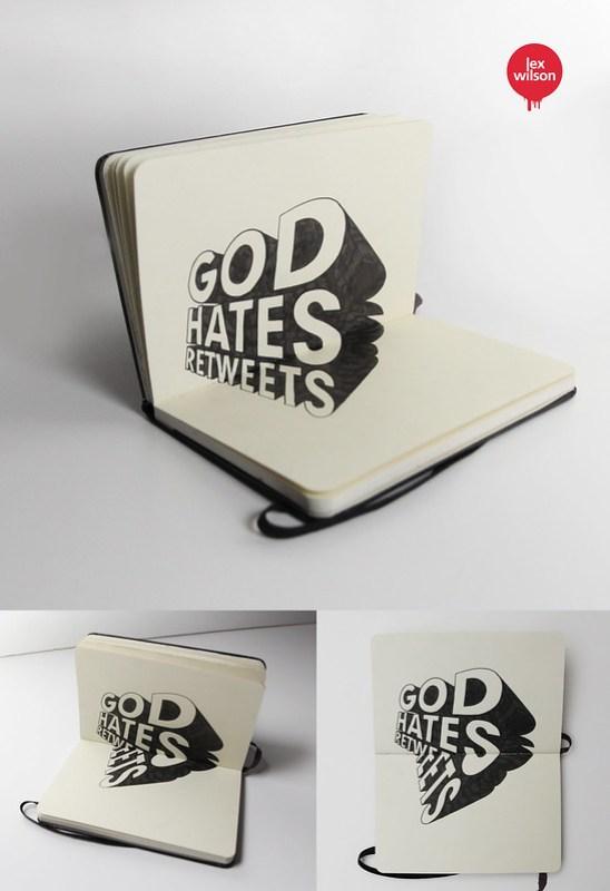 Moleskine illustration #54: God hates retweets (Anamorphic Illusion - typography) [Explored - Sept 5th, 2012]
