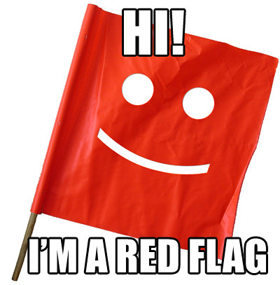 Hi!  I'm a Red Flag