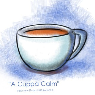 """""""A Cuppa Calm"""" (#22: Project 365 Sketches) 2013, Tue 22 Jan. Have a cup of calm on me, folks. #365sketches #sgmemory (tea with Robert)"""