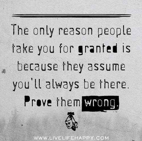 Taken For Granted Quotes For Relationship: The People We Take For Granted