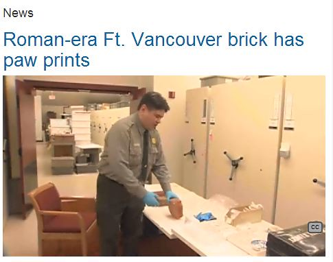 "Roma Archeologia: ""What have the Romans ever done for us"", Roman-era brick Fort Vancouver [Washington State, USA] has paw prints, Channel 8, Portland USA (27/02/2013). [VIDEO 02:17]. by Martin G. Conde"