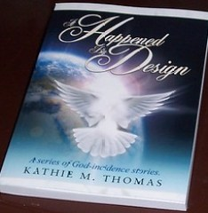 It Happened By Design, Kathie M. Thomas