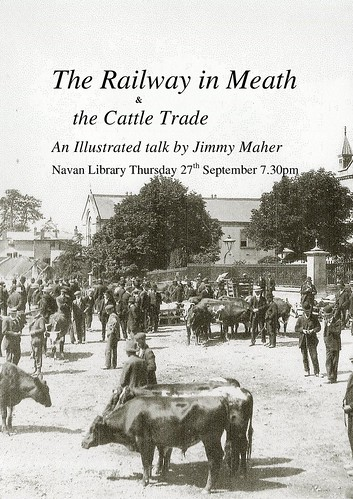 The Railway in Meath & the Cattle Trade by Jimmy Maher