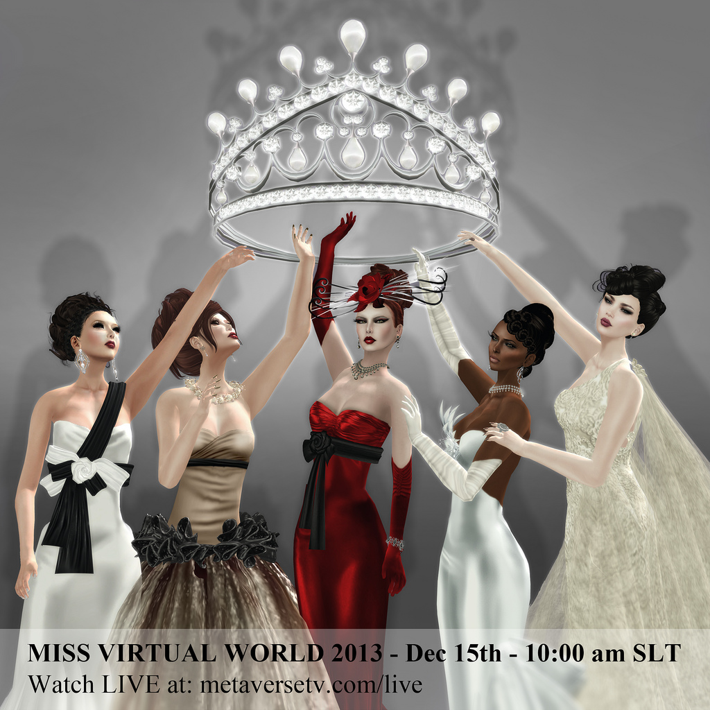 MISS VIRTUAL WORLD 2013! Dec 15th - 10:00 am SLT