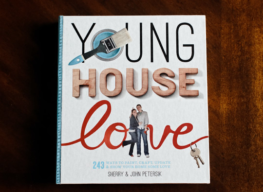 GIVEAWAY: Young House Love (the Book, Not The Blog