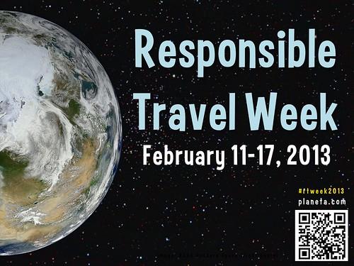 Join us for Responsible Travel Week Feb 11-17 #rtweek2013 #responsibletourism