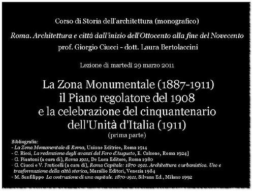 """ROMA ARCHITETTURA E ARCHEOLOGIA: """"La Zona Monumentale (1887-1911) il Piano Regolatore del 1908 e La Celebrazione del cinquantenario,"""" di Prof. Giorgio Ciucci & Dott.ssa Laura Bertolaccini, Lezione (29/03/2011) [PDF pp. 1-36]. by Martin G. Conde"""