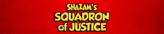 Shazam's Squadron of Justice: The Five Earths Project