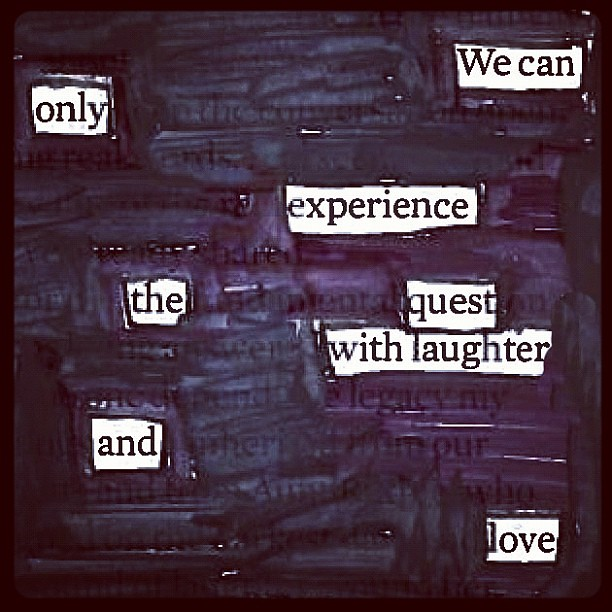 We can only experience the quest with laughter and love #newspaperblackout #secretmessage