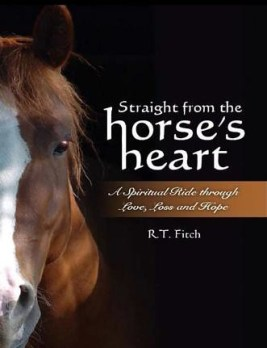 Straight from the Horse's Heart by R.T. Fitch