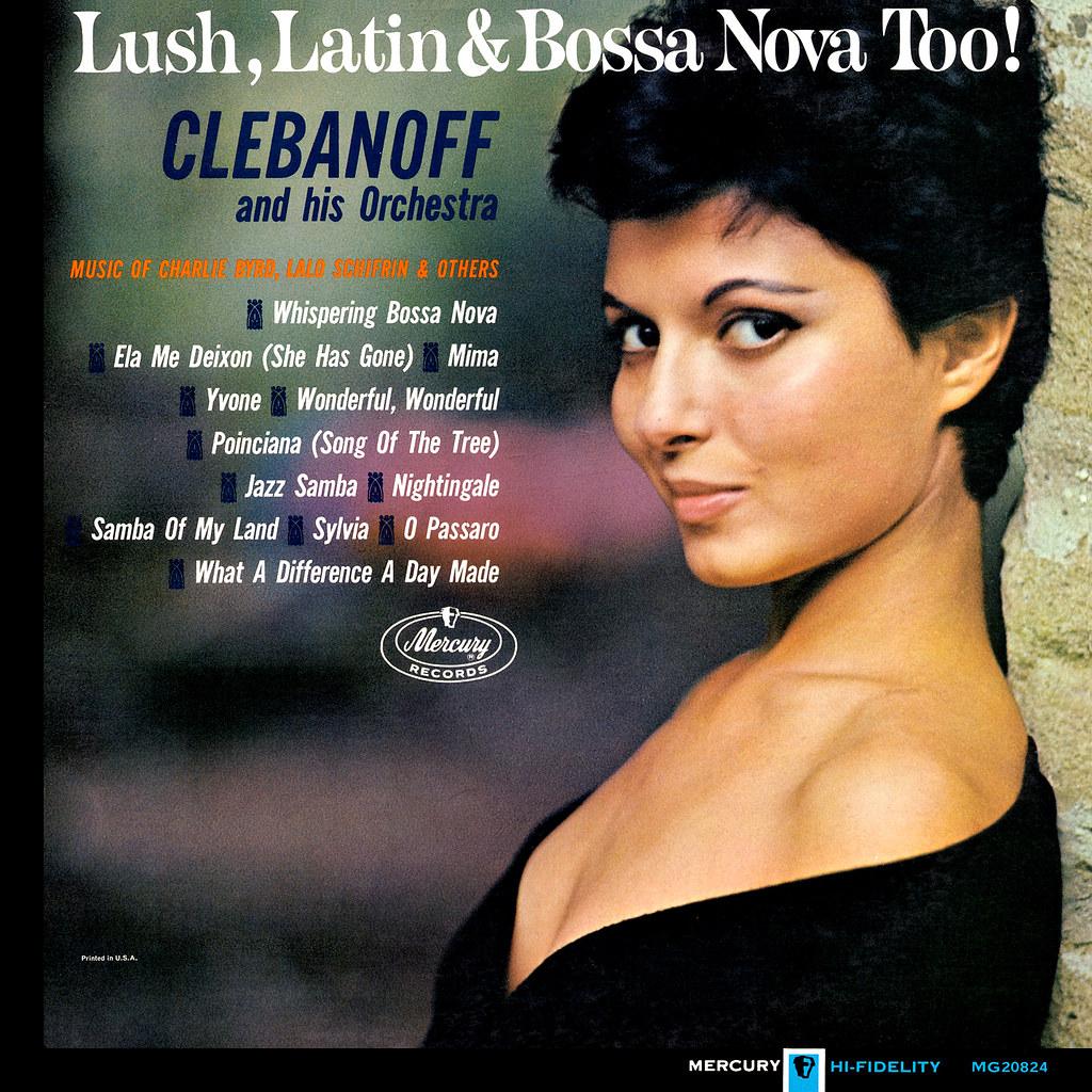 Herman Clebanoff - Lush Latin & Bossa Nova Too!