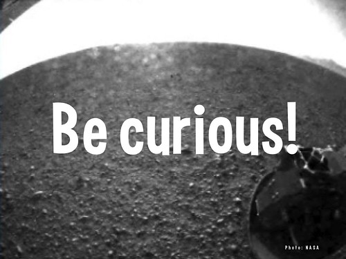 Be Curious! (Curiosity Rover on Mars!) @MarsCuriosity