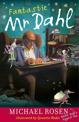 Michael Rosen, Fantastic Mr Dahl