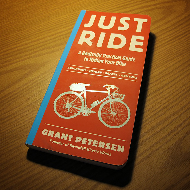 Just Ride - Grant Petersen