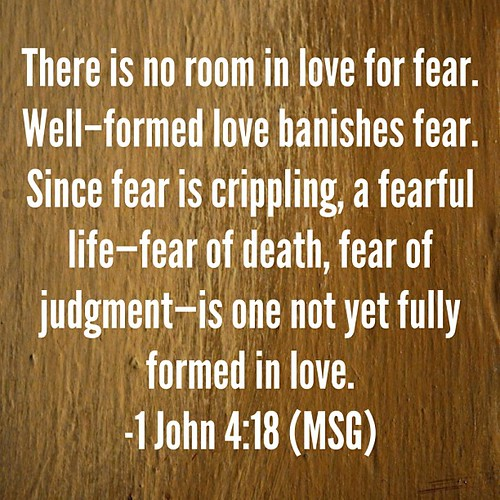 There's no fear in love.