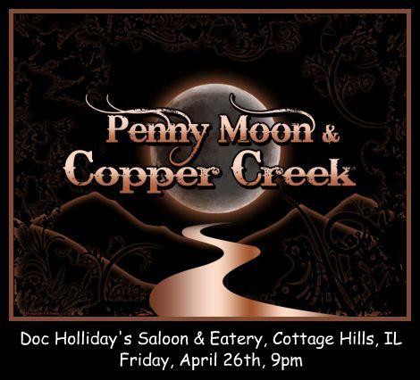 Penny Moon & Copper Creek 4-26-13