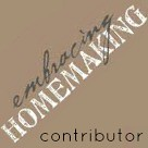 Embracing Homemaking