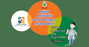 """Cegah Resistensi Antibiotik Dengan Gerakan Masyarakat Cerdas Menggunakan Obat """"Gema Cermat"""""""