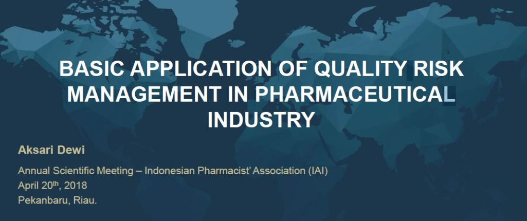 "Share Materi ""Basic Application Of Quality Risk Management in Pharmaceutical Industry"""
