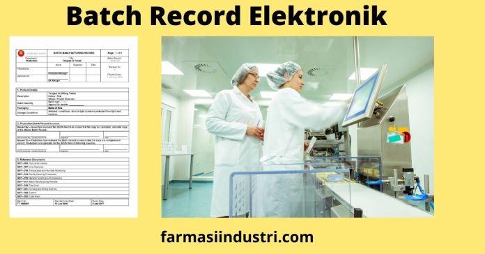 Batch Record Elektronik Industri Farmasi