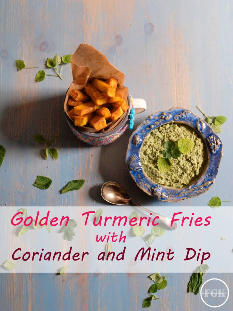 Enjoy these Golden Turmeric Fries with Coriander and Mint Dip
