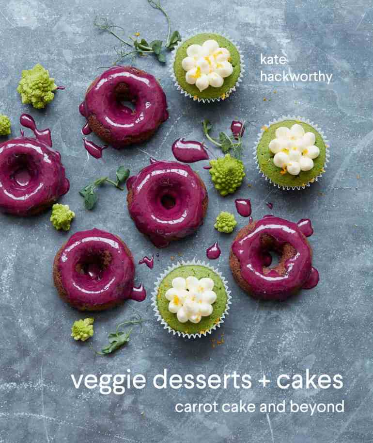 Veggie Desserts + Cakes by Kate Hackworthy
