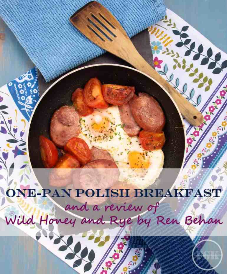 One-Pan Polish Breakfast from Polish Cook Book Wild Honey and Rye by Ren Behan