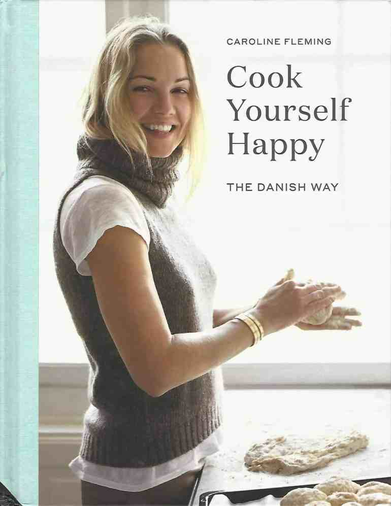 Cook yourself Happy by Caroline Fleming