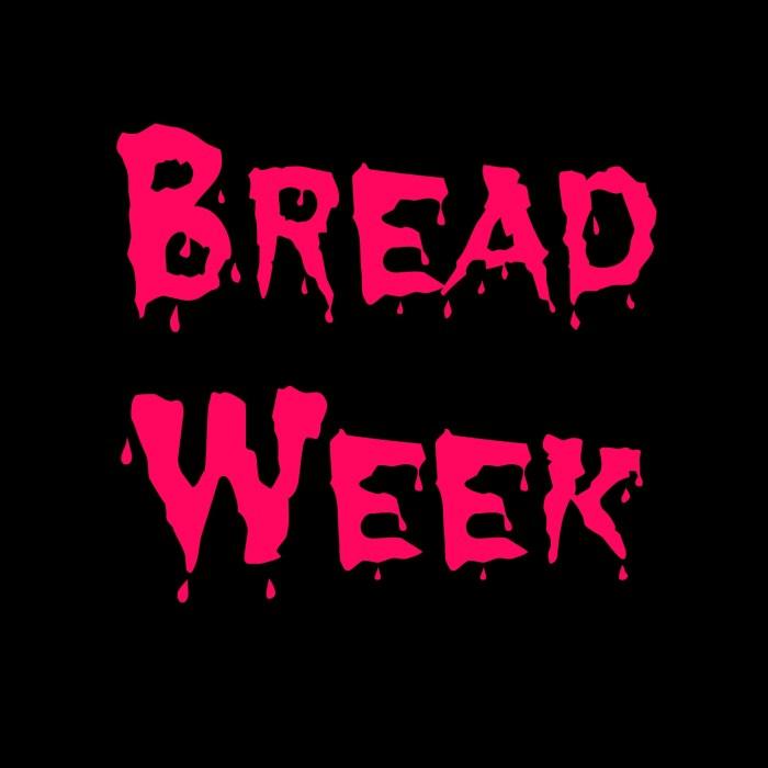 bread week