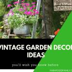 33+ Most Beautiful Vintage Garden Decor Ideas