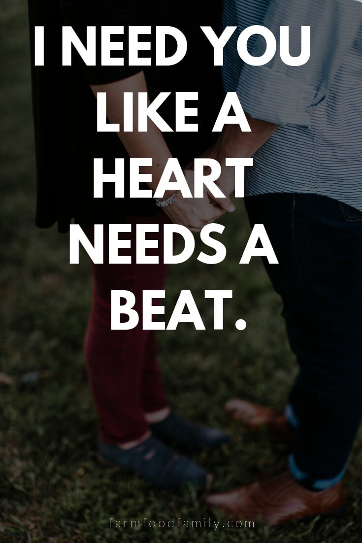 Cute, Funny, and Sweet Love Quotes For Him | I need you like a heart needs a beat.