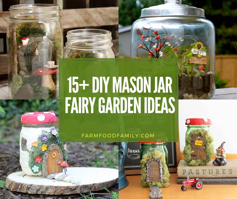 15 Creative Mason Jar Fairy Garden Ideas For 2021
