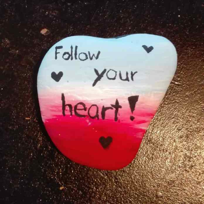 Follow your heart rock painting