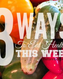 3 Ways to Eat Healthier this week